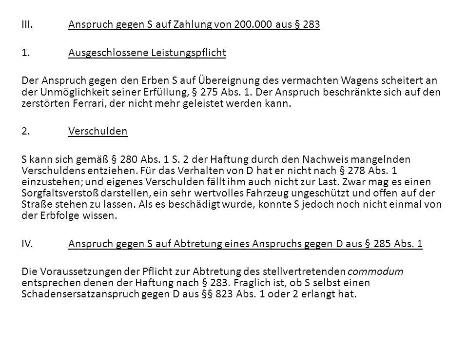 III. Anspruch gegen S auf Zahlung von 200. 000 aus § 283 1