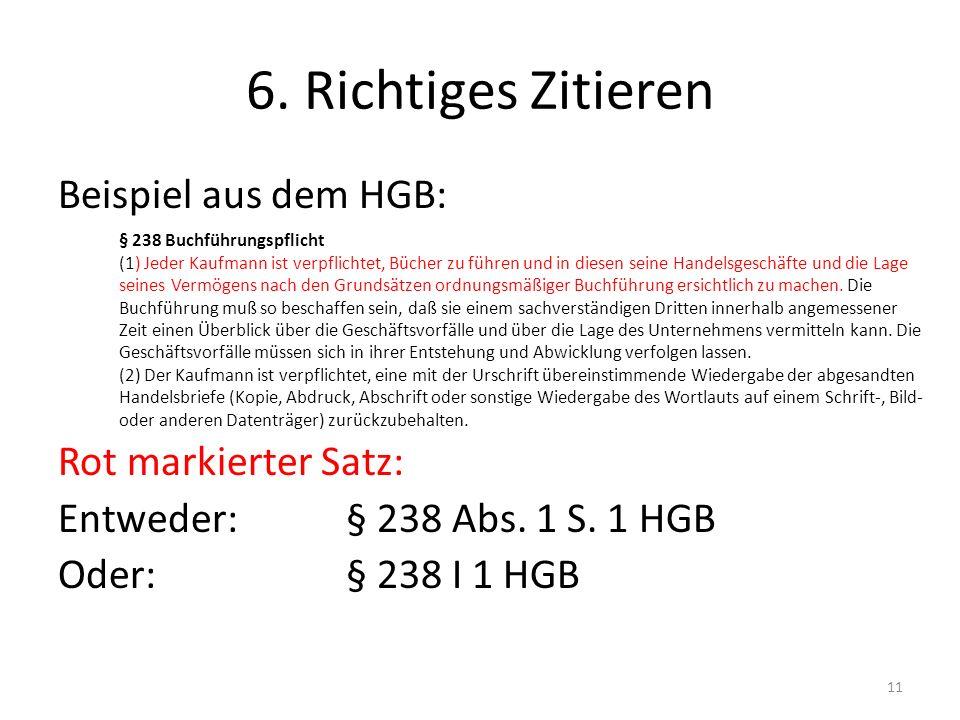 6. Richtiges Zitieren Beispiel aus dem HGB: Rot markierter Satz: