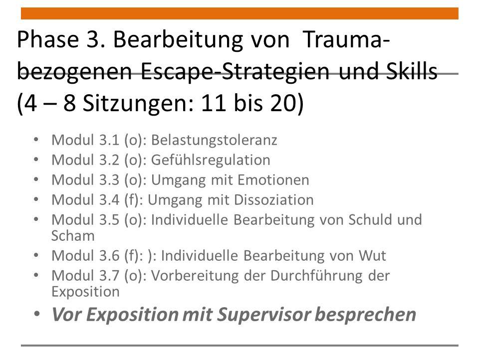 Phase 3. Bearbeitung von Trauma-bezogenen Escape-Strategien und Skills (4 – 8 Sitzungen: 11 bis 20)