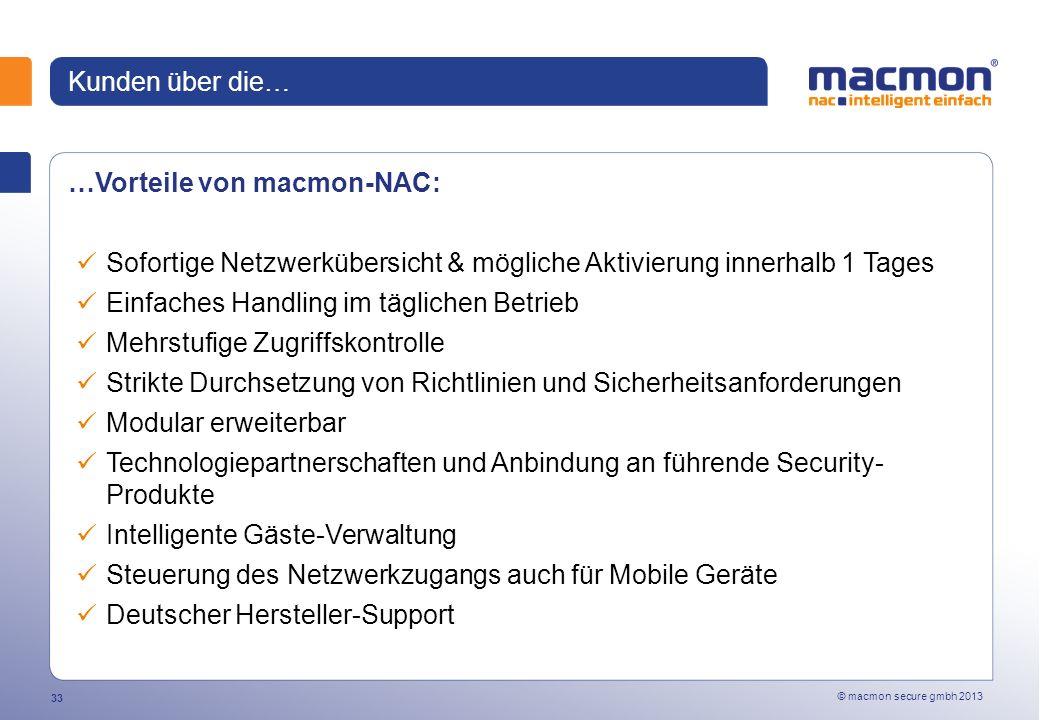 Kunden über die… …Vorteile von macmon-NAC: Sofortige Netzwerkübersicht & mögliche Aktivierung innerhalb 1 Tages.