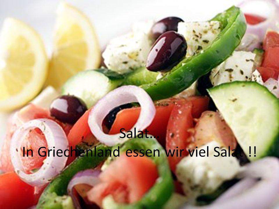 Salat… In Griechenland essen wir viel Salat !!