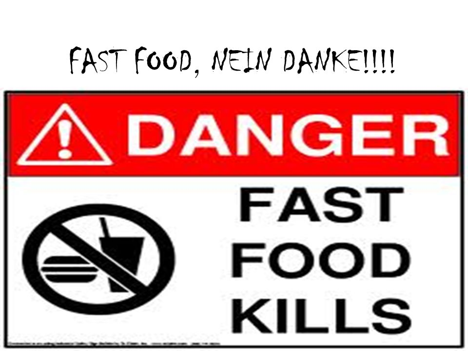 FAST FOOD, NEIN DANKE!!!!
