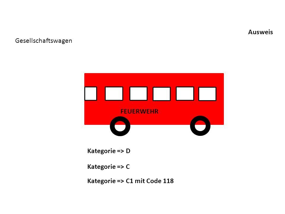 Ausweis Gesellschaftswagen FEUERWEHR Kategorie => D Kategorie => C Kategorie => C1 mit Code 118