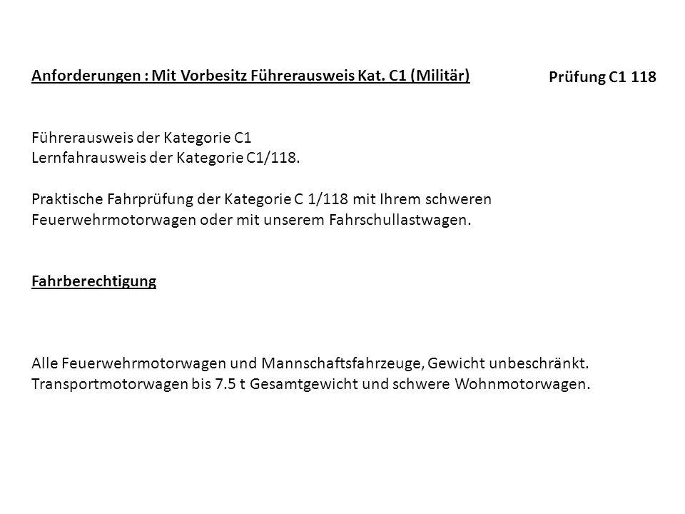 Anforderungen : Mit Vorbesitz Führerausweis Kat. C1 (Militär)