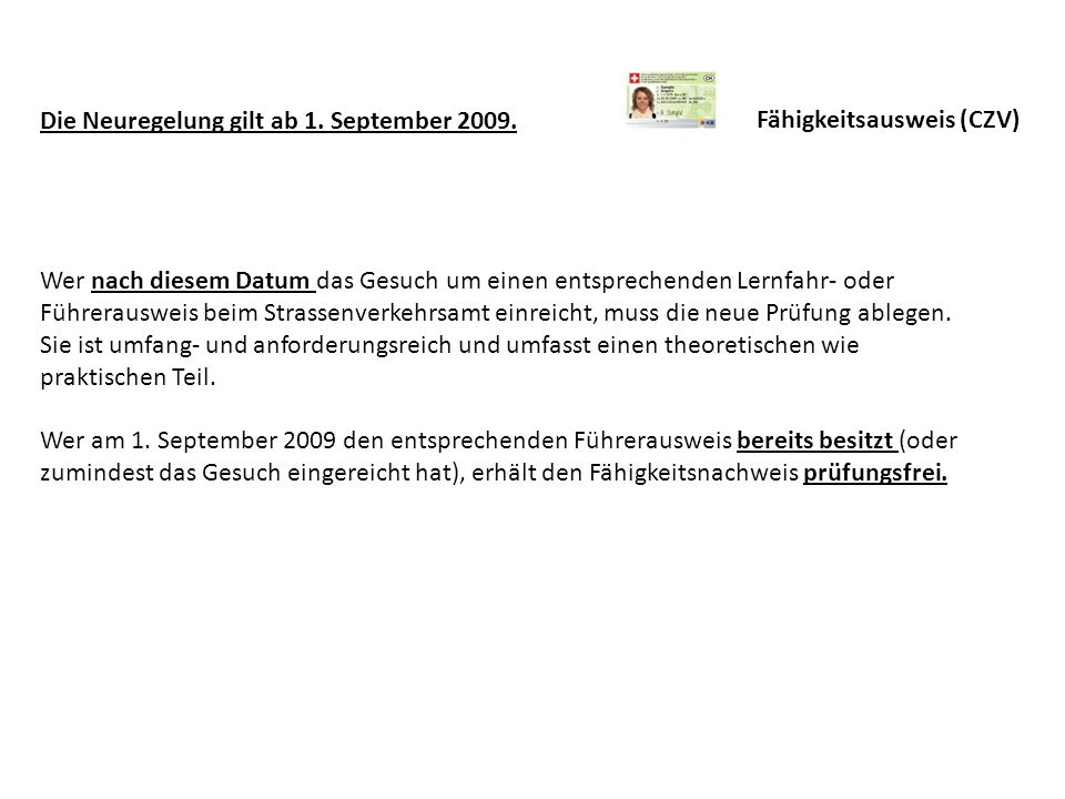 Die Neuregelung gilt ab 1. September 2009.