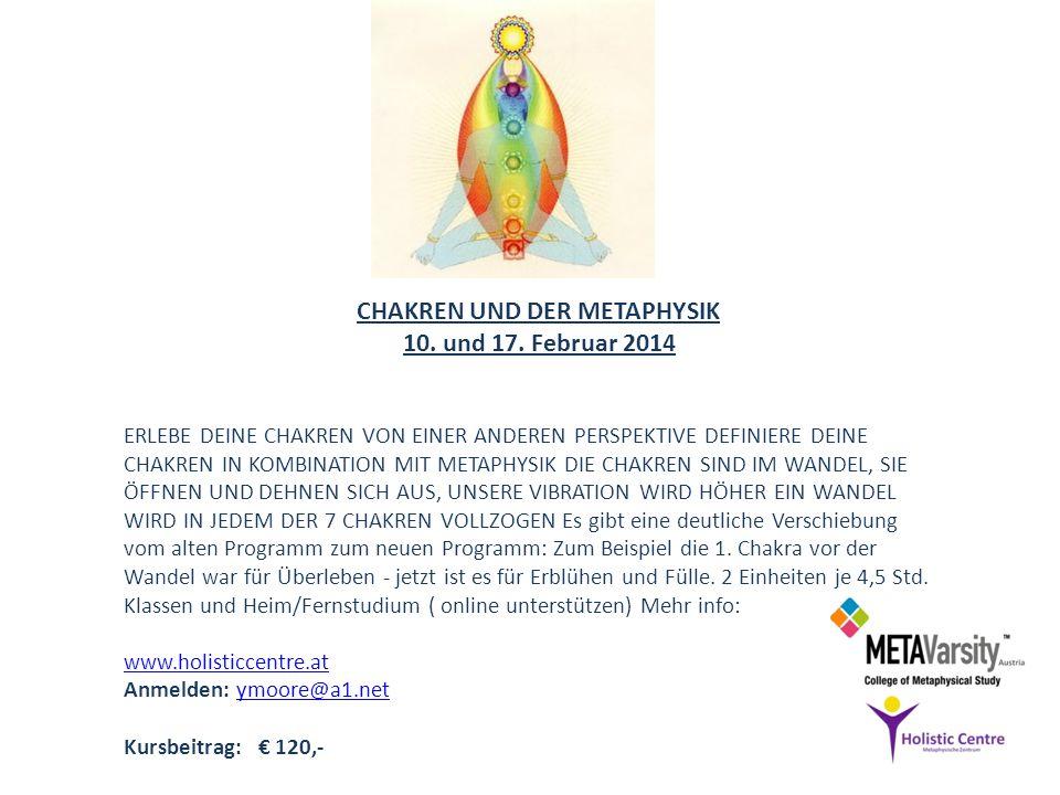 CHAKREN UND DER METAPHYSIK 10. und 17. Februar 2014