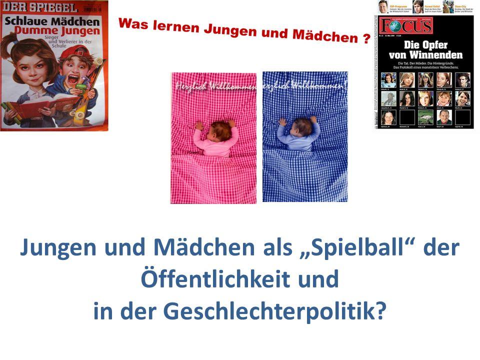 """Jungen und Mädchen als """"Spielball der Öffentlichkeit und in der Geschlechterpolitik"""