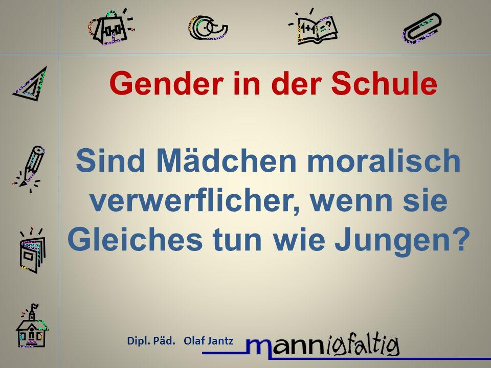 Gender in der Schule Sind Mädchen moralisch verwerflicher, wenn sie Gleiches tun wie Jungen.