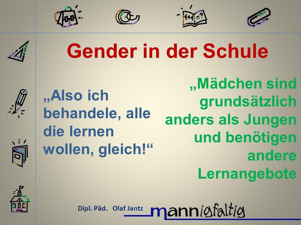 """Gender in der Schule """"Mädchen sind grundsätzlich anders als Jungen und benötigen andere Lernangebote."""