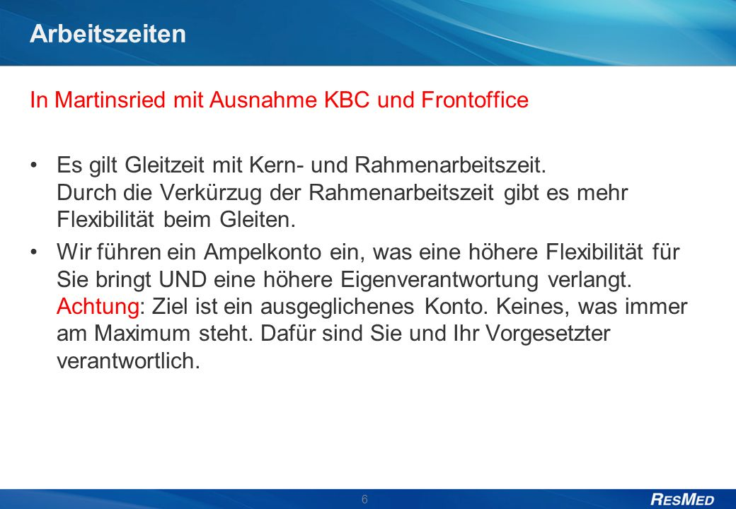 Arbeitszeiten In Martinsried mit Ausnahme KBC und Frontoffice