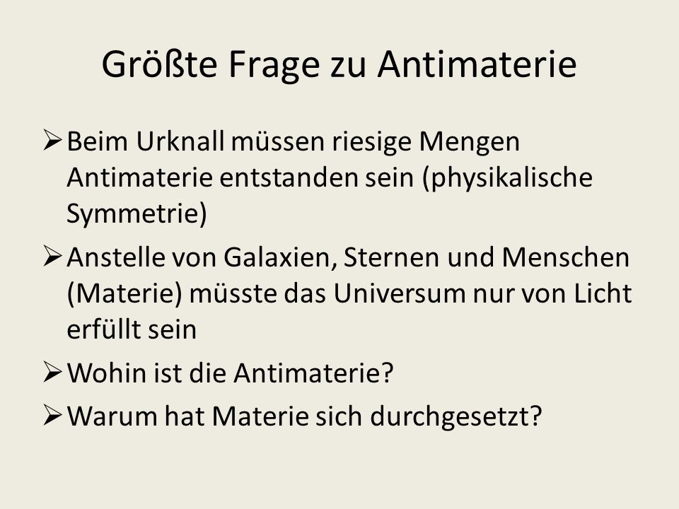 Größte Frage zu Antimaterie