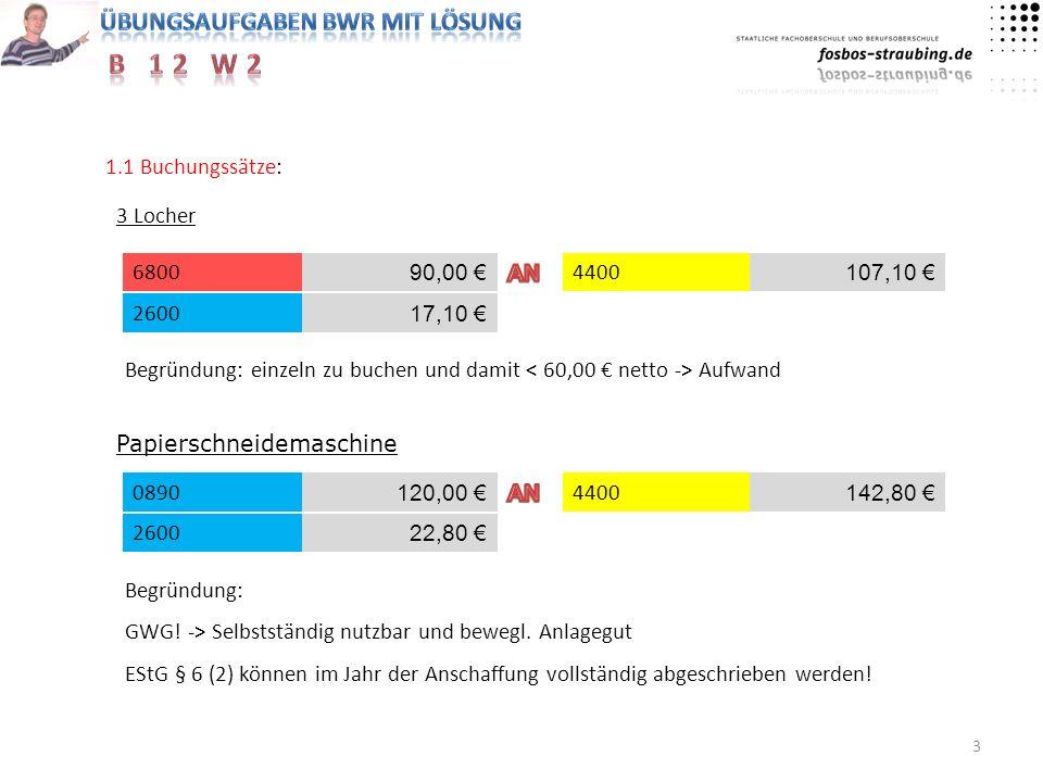 1.1 Buchungssätze: 3 Locher. 6800. 90,00 € AN. 4400. 107,10 € 2600. 17,10 €