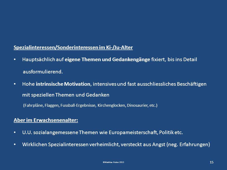 Spezialinteressen/Sonderinteressen im Ki-/Ju-Alter