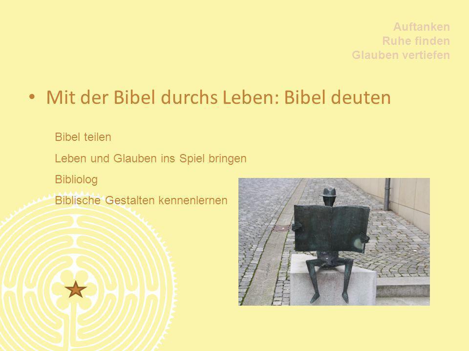 Mit der Bibel durchs Leben: Bibel deuten
