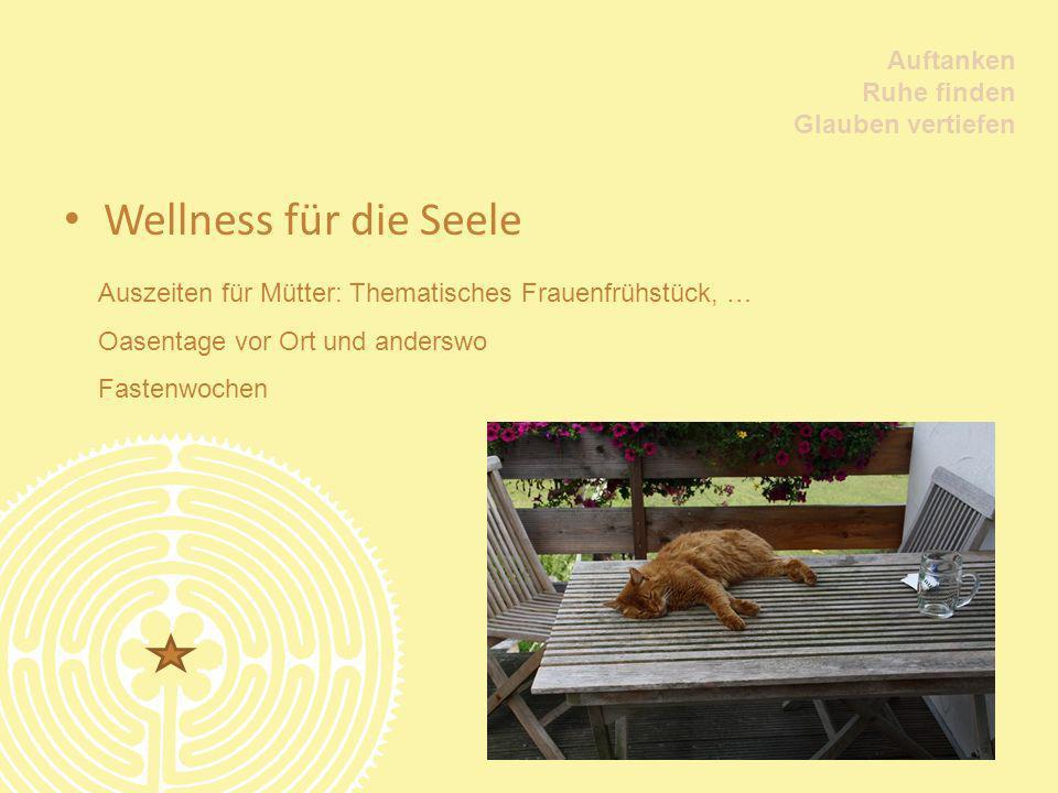 Wellness für die Seele Auftanken Ruhe finden Glauben vertiefen