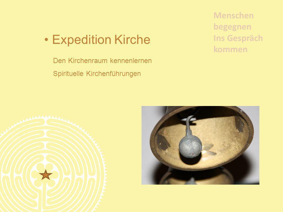 Expedition Kirche Menschen begegnen Ins Gespräch kommen