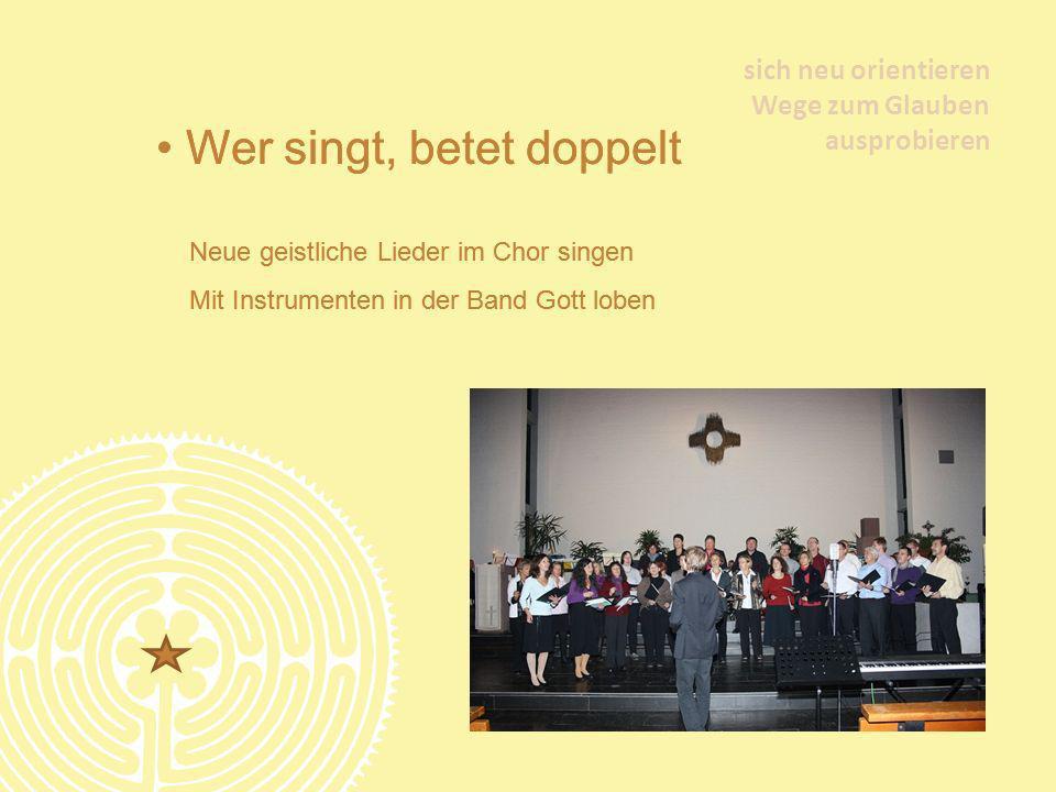 Wer singt, betet doppelt Wer singt, betet doppelt