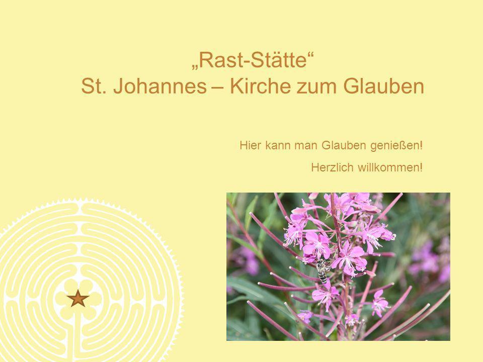 """Rast-Stätte St. Johannes – Kirche zum Glauben"