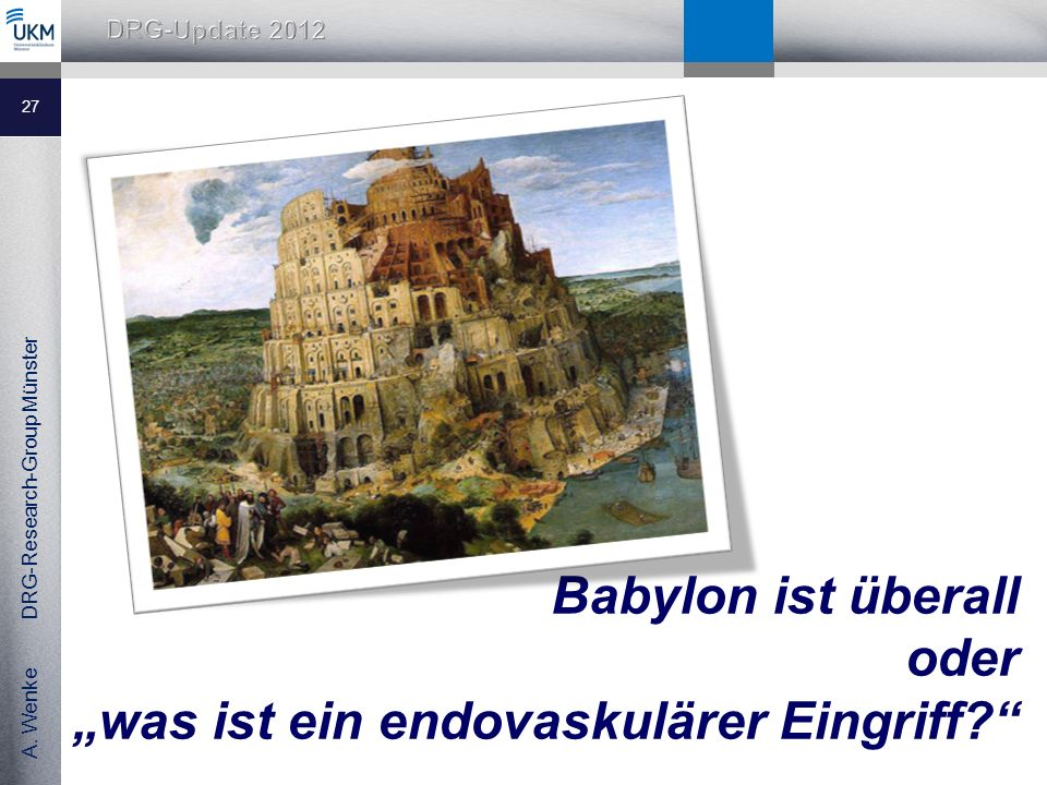 """Babylon ist überall oder """"was ist ein endovaskulärer Eingriff"""