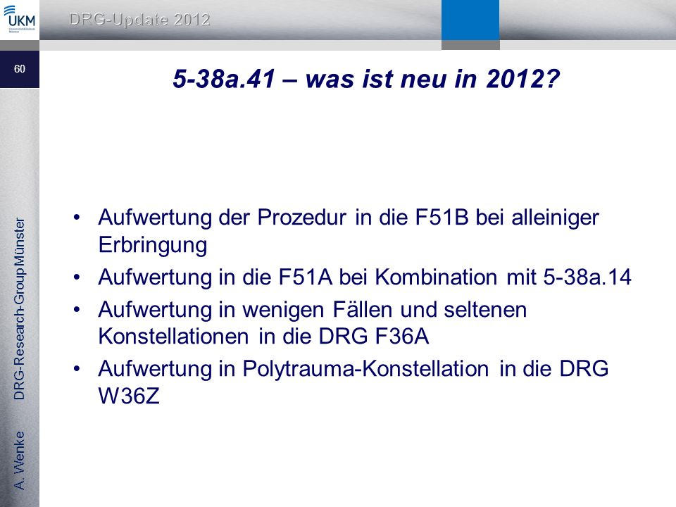 5-38a.41 – was ist neu in 2012 Aufwertung der Prozedur in die F51B bei alleiniger Erbringung. Aufwertung in die F51A bei Kombination mit 5-38a.14.