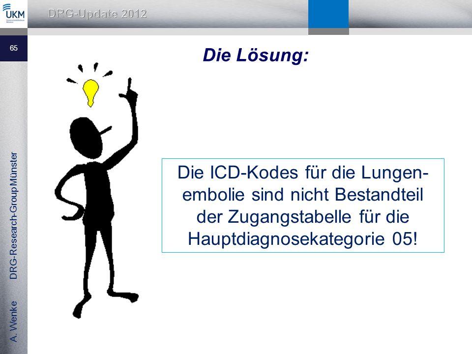 Die Lösung: Die ICD-Kodes für die Lungen-embolie sind nicht Bestandteil der Zugangstabelle für die Hauptdiagnosekategorie 05!