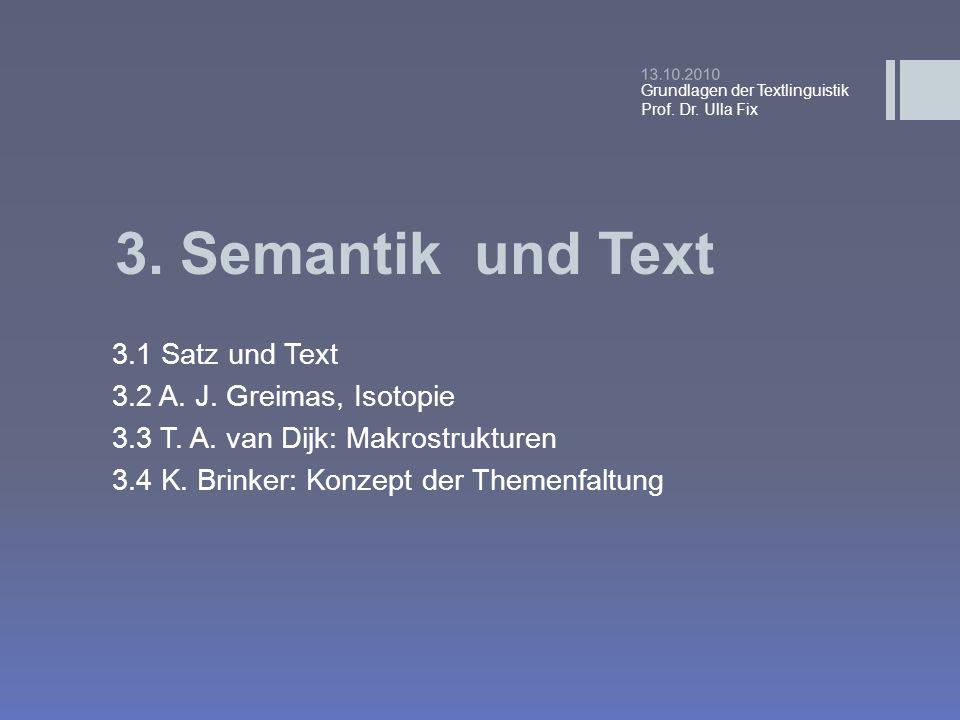 3. Semantik und Text 3.1 Satz und Text 3.2 A. J. Greimas, Isotopie