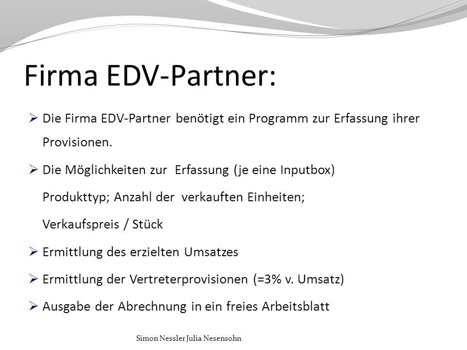 Firma EDV-Partner: Die Firma EDV-Partner benötigt ein Programm zur Erfassung ihrer Provisionen. Die Möglichkeiten zur Erfassung (je eine Inputbox)