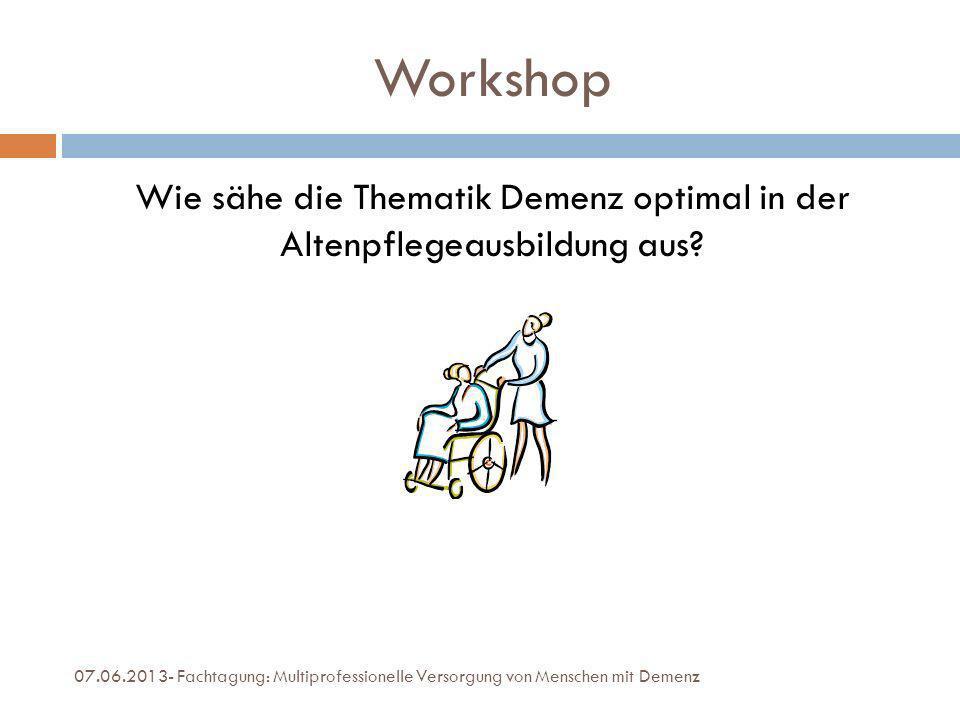 Wie sähe die Thematik Demenz optimal in der Altenpflegeausbildung aus
