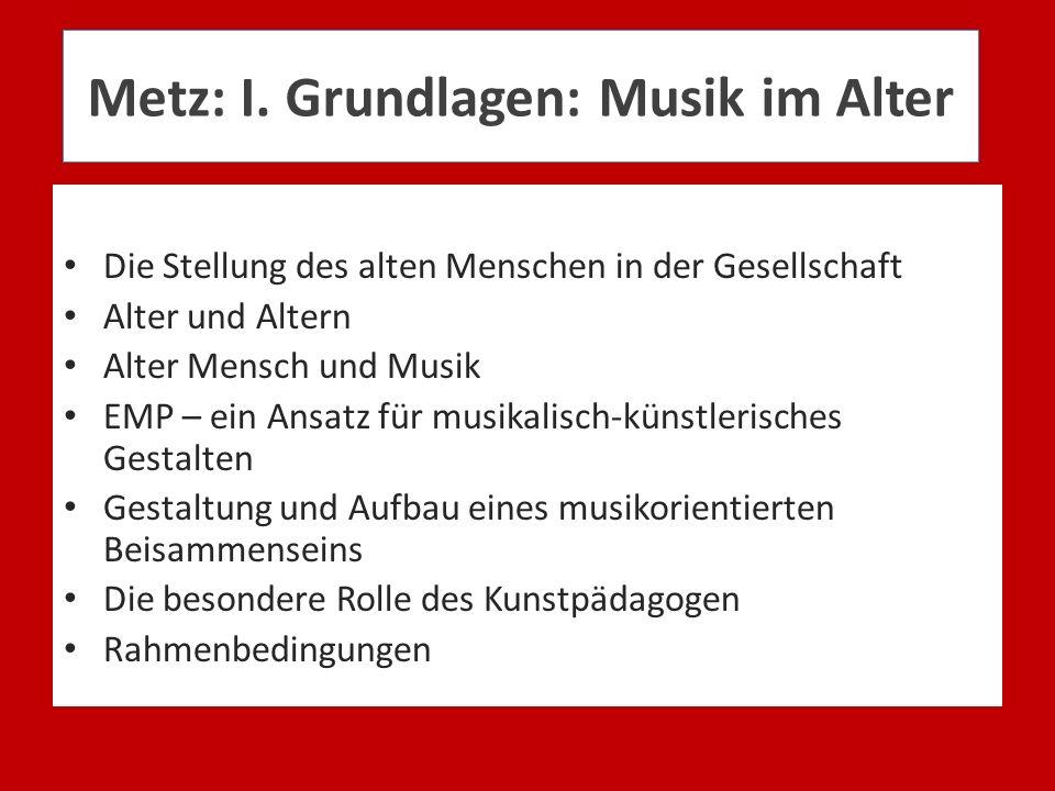 Metz: I. Grundlagen: Musik im Alter