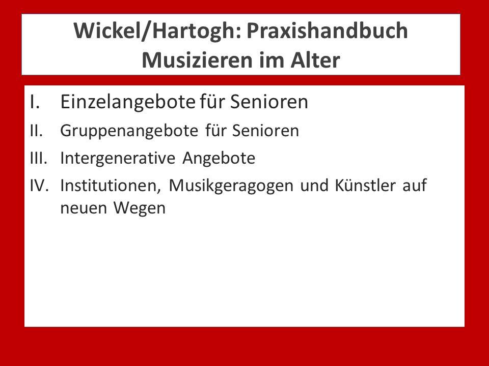 Wickel/Hartogh: Praxishandbuch Musizieren im Alter