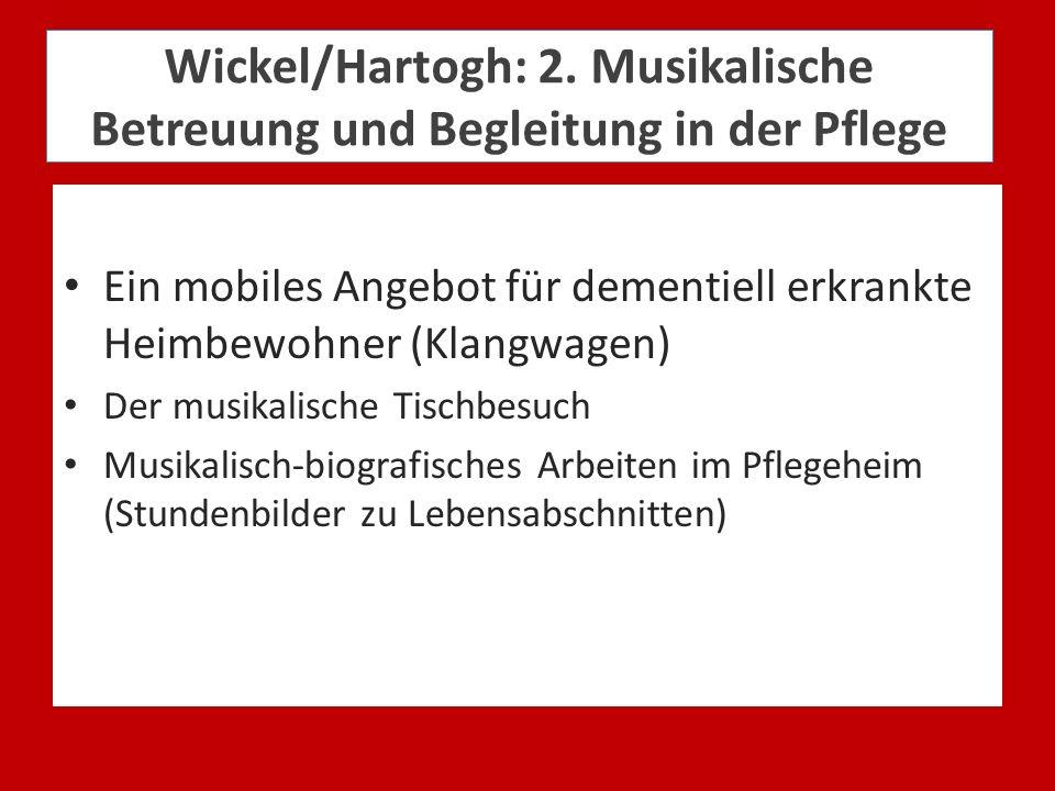 Wickel/Hartogh: 2. Musikalische Betreuung und Begleitung in der Pflege