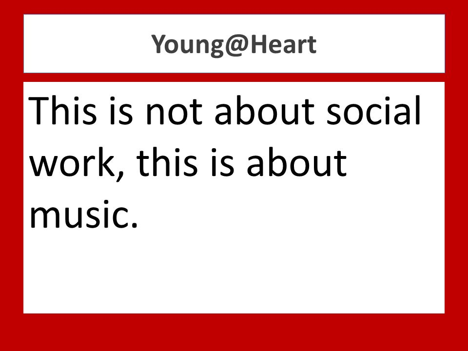 This is not about social work, this is about music.