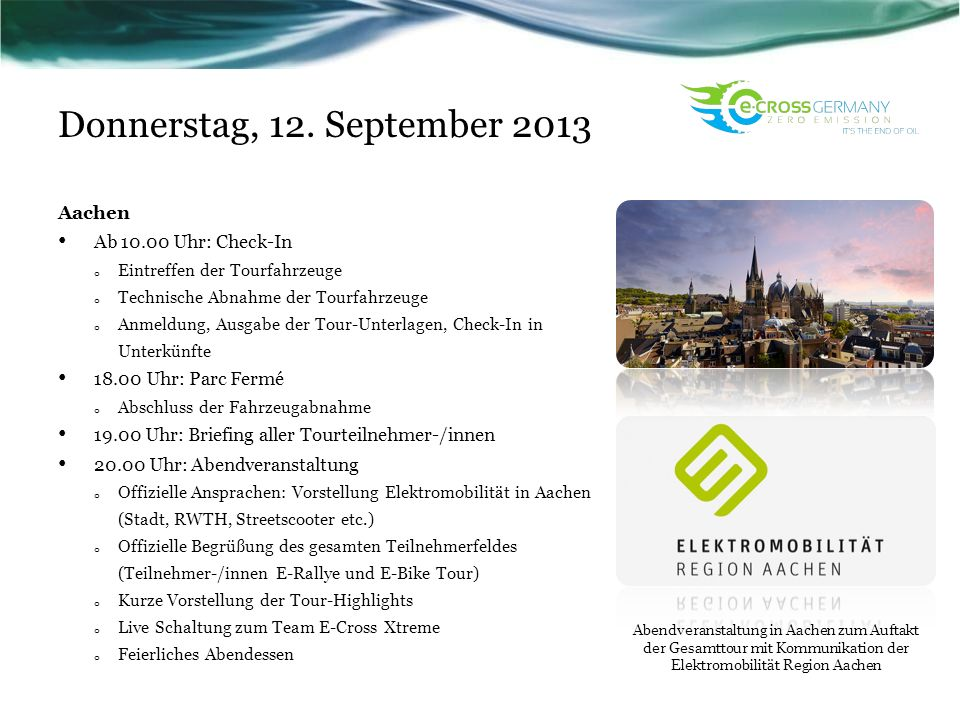 Donnerstag, 12. September 2013 Aachen Ab Uhr: Check-In
