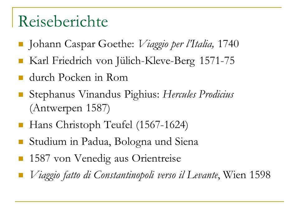 Reiseberichte Johann Caspar Goethe: Viaggio per l'Italia, 1740