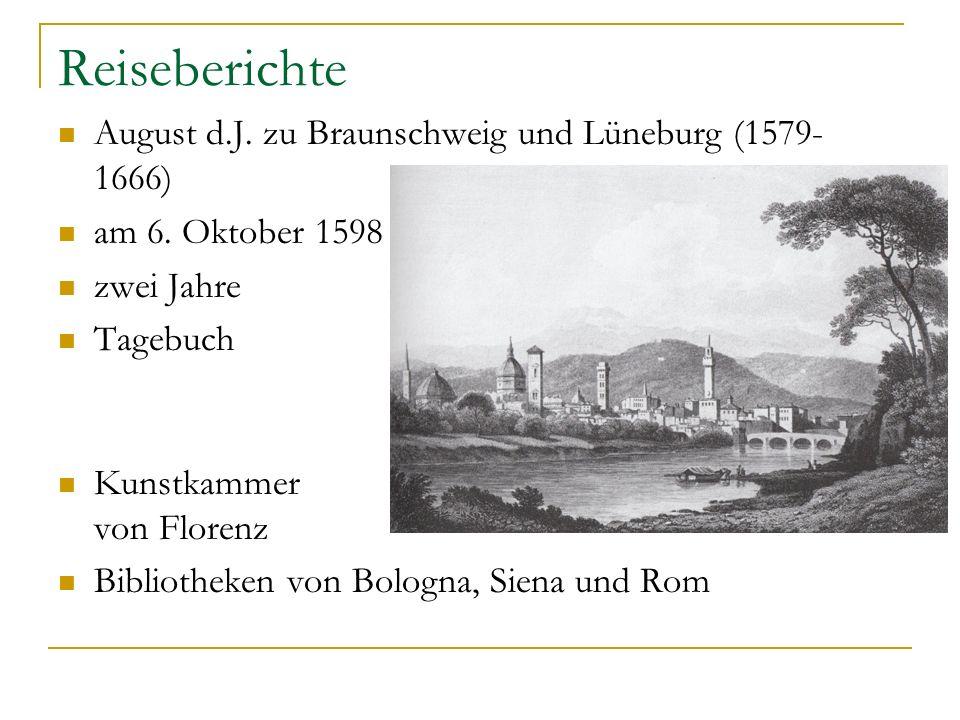 Reiseberichte August d.J. zu Braunschweig und Lüneburg (1579-1666)