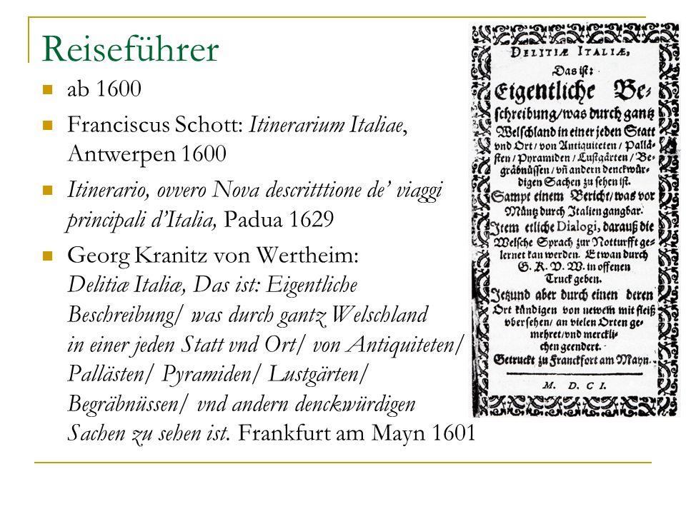Reiseführer ab 1600. Franciscus Schott: Itinerarium Italiae, Antwerpen 1600.