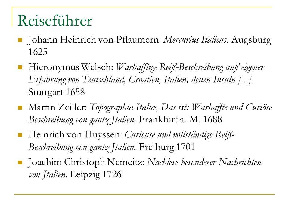 Reiseführer Johann Heinrich von Pflaumern: Mercurius Italicus. Augsburg 1625.