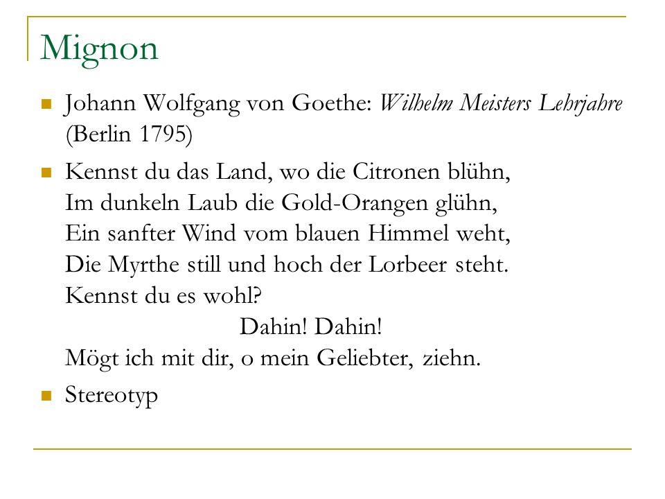 Mignon Johann Wolfgang von Goethe: Wilhelm Meisters Lehrjahre (Berlin 1795)