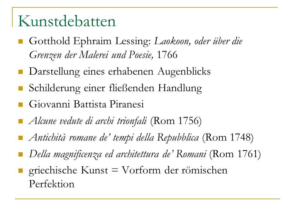 Kunstdebatten Gotthold Ephraim Lessing: Laokoon, oder über die Grenzen der Malerei und Poesie, 1766.