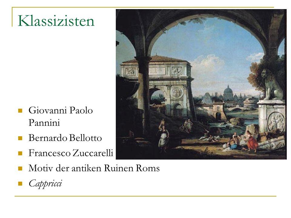 Klassizisten Giovanni Paolo Pannini Bernardo Bellotto
