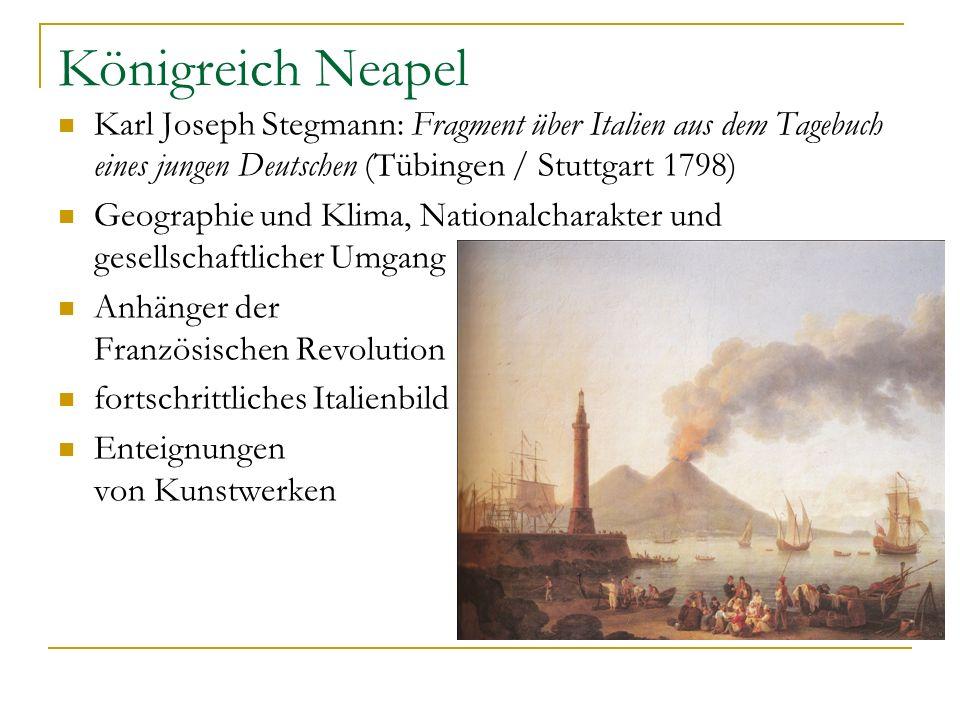 Königreich Neapel Karl Joseph Stegmann: Fragment über Italien aus dem Tagebuch eines jungen Deutschen (Tübingen / Stuttgart 1798)