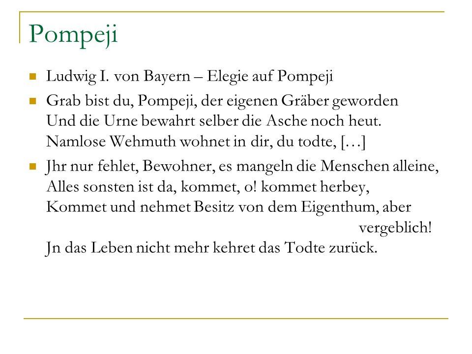 Pompeji Ludwig I. von Bayern – Elegie auf Pompeji