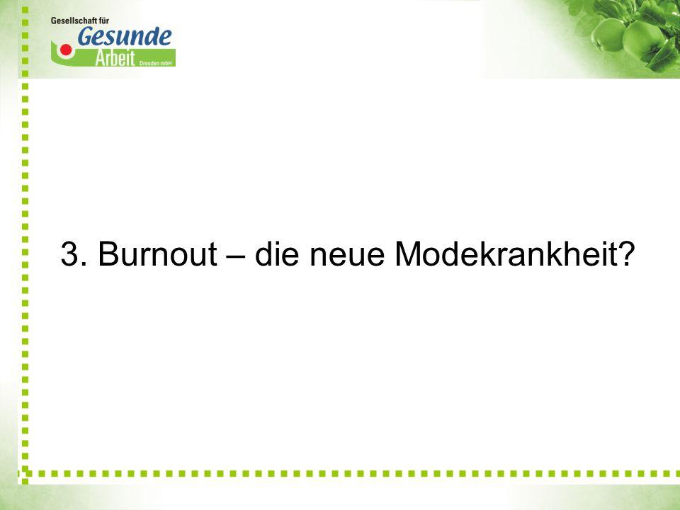 3. Burnout – die neue Modekrankheit