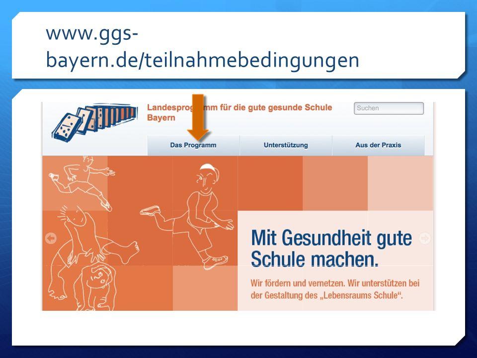www.ggs-bayern.de/teilnahmebedingungen Wenn Ihre Schule Interesse an einer Teilnahme am Landesprogramm ab dem Schuljahr 2014/15 hat, senden Sie.