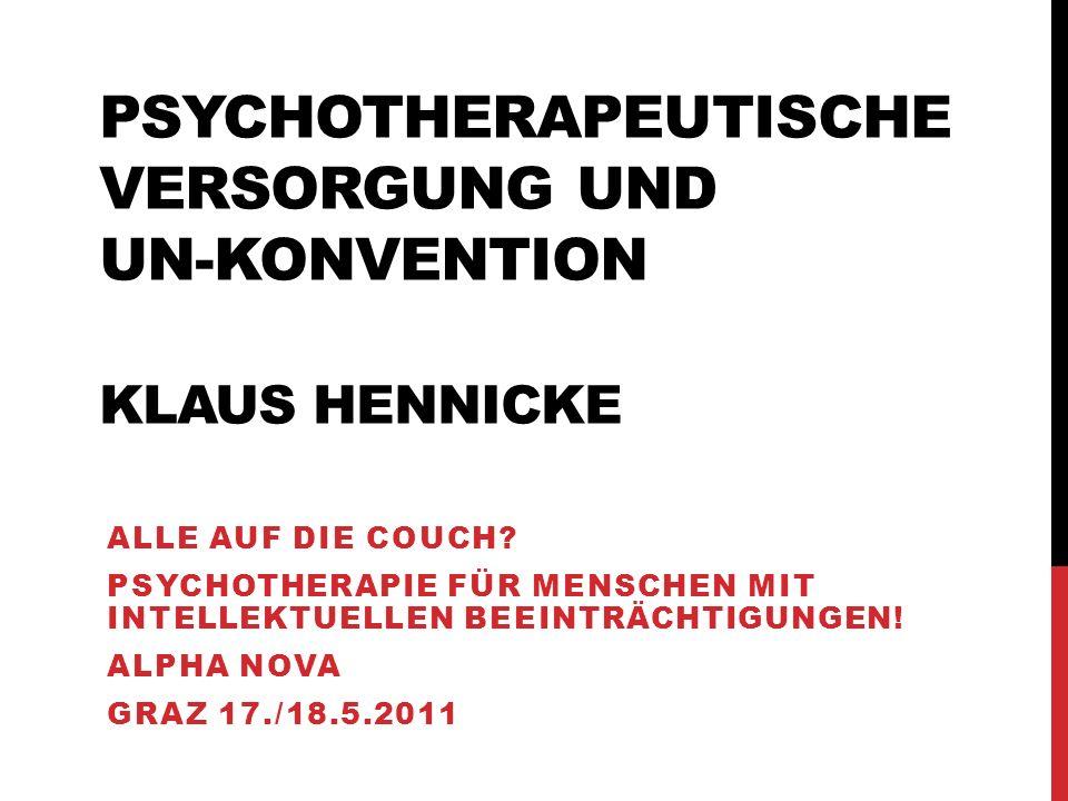 Psychotherapeutische Versorgung und UN-Konvention Klaus Hennicke