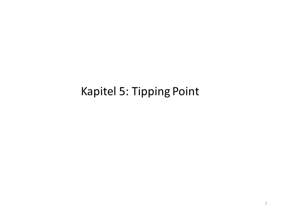 Kapitel 5: Tipping Point