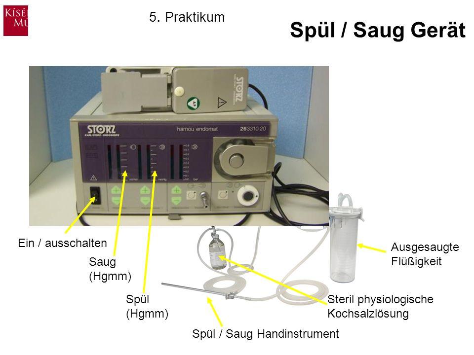 Spül / Saug Gerät 5. Praktikum Ein / ausschalten Saug (Hgmm) Spül
