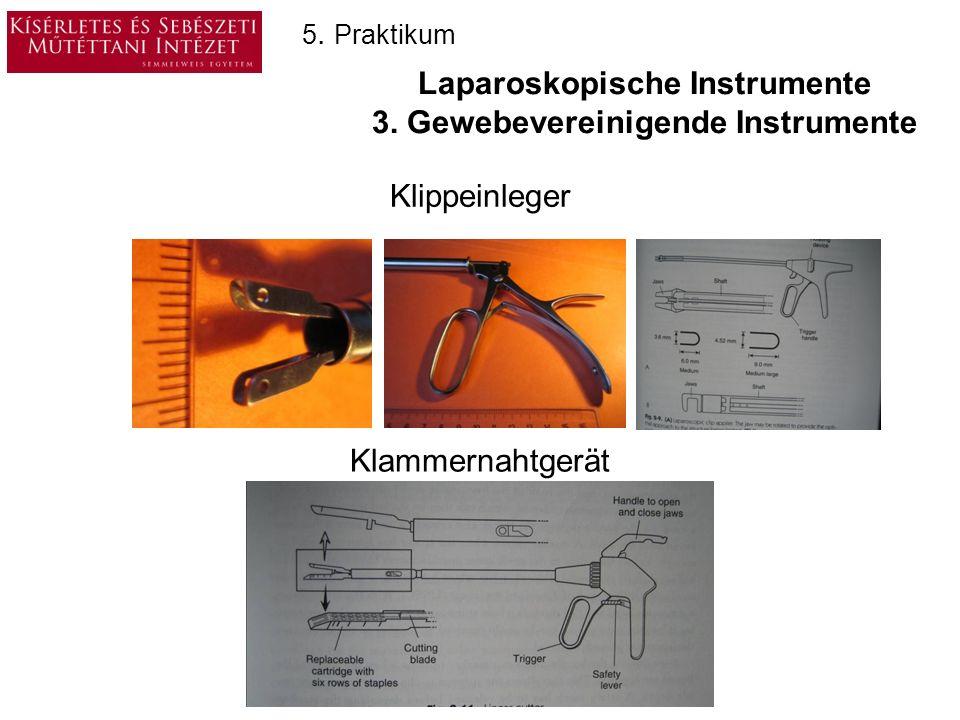 Laparoskopische Instrumente 3. Gewebevereinigende Instrumente