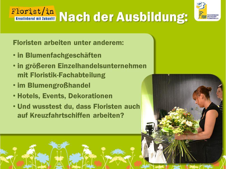 Nach der Ausbildung: Floristen arbeiten unter anderem: