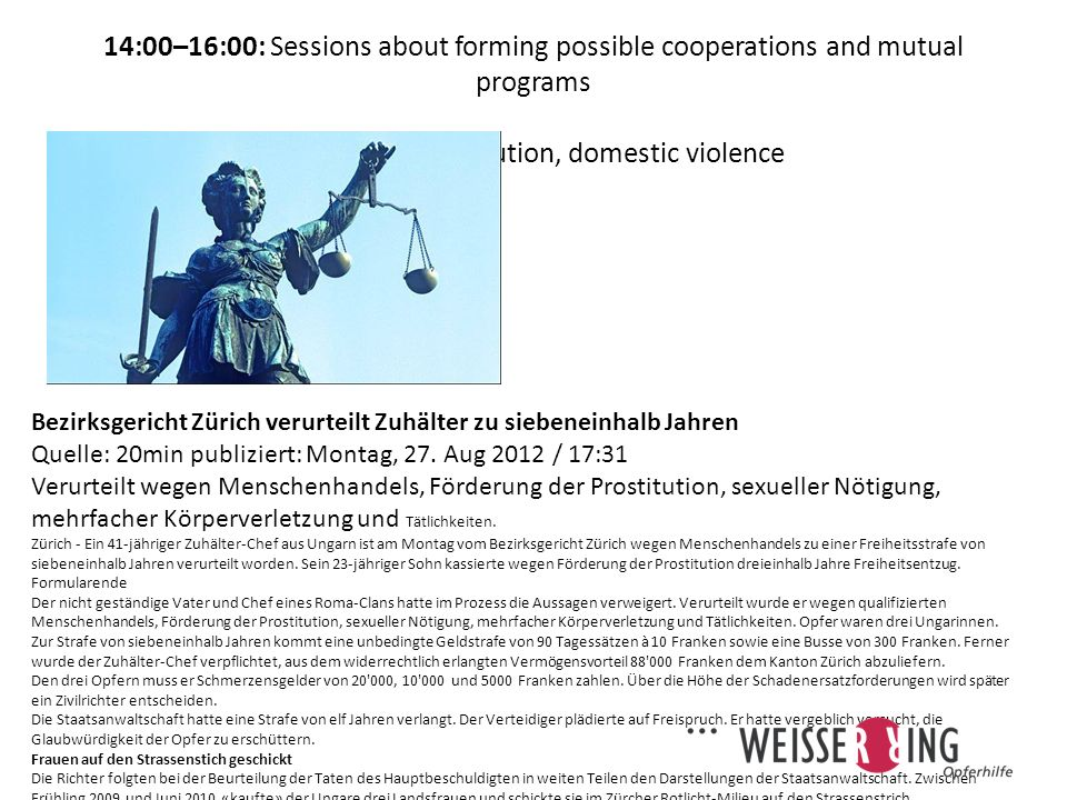 14:00–16:00: Sessions about forming possible cooperations and mutual programs Session 1: Prostitution, domestic violence